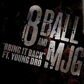 Play & Download Bring It Back Feat. Young Dro by 8Ball and MJG | Napster
