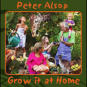 Play & Download Grow It At Home by Peter Alsop | Napster