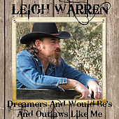 Play & Download Dreamers and Would Be's and Outlaws Like Me by Leigh Warren | Napster