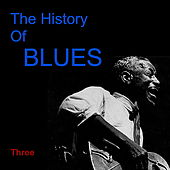 The History of Blues Three by Various Artists