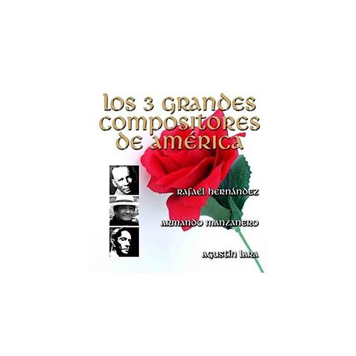 Play & Download Los 3 Grandes Compositores de América - por Sus Grandes Intérpretes by Various Artists | Napster