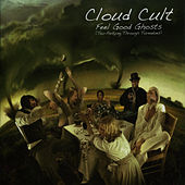 Play & Download Feel Good Ghosts (Tea-Partying Through Tornadoes) by Cloud Cult | Napster