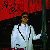 Play & Download Ayer, Hoy, Manana by Augustine Ramirez | Napster