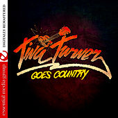 Tina Turner Goes Country (Digitally Remastered) by Tina Turner