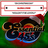 Play & Download On Christmas Day / Wouldn't It Be Loverly (Digital 45) by Gloria Lynne | Napster