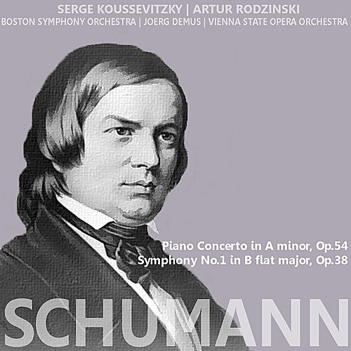 Schumann: Piano Concerto in A Minor, Symphony No. 1 in B-Flat Major by Various Artists