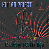Come With Me by Killah Priest