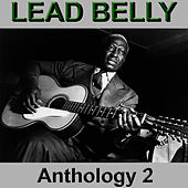 Lead Belly Anthology 2 by Leadbelly
