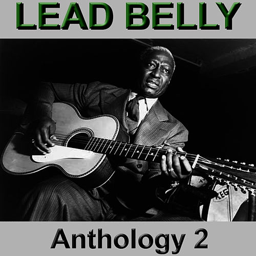 Play & Download Lead Belly Anthology 2 by Leadbelly | Napster