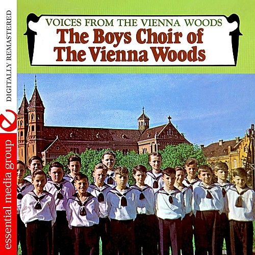 Voices From The Vienna Woods (Digitally Remastered) by Boys Choir of Vienna Woods