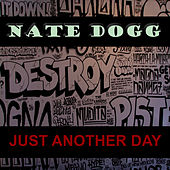 Play & Download Just Another Day by Nate Dogg | Napster