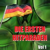 Play & Download Die Ersten Hitparaden, Vol. 1 by Various Artists | Napster
