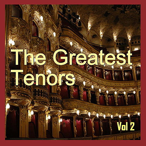 The Greatest Tenors, Vol. 2 by Various Artists