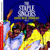 Gospel Music Anthology: The Staple Singers Vol. II (Digitally Remastered) by The Staple Singers