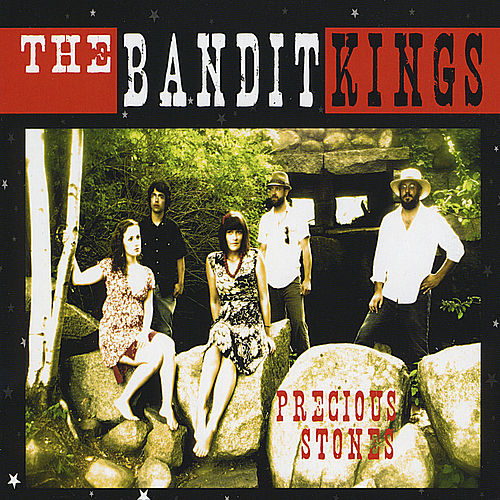 Play & Download Precious Stones by The Bandit Kings | Napster