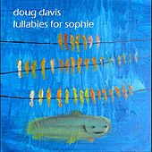 Play & Download Lullabies for Sophie by Doug Davis | Napster