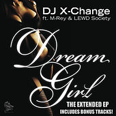 Dream Girl - The Extended EP by DJ X-Change