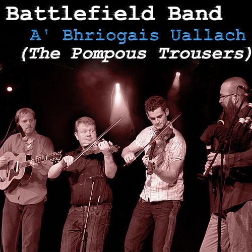 Play & Download A' Bhriogais Uallach (The Pompous Trousers) by Battlefield Band | Napster