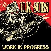 Play & Download Work In Progress by U.K. Subs | Napster