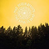 The King Is Dead by The Decemberists