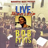 Play & Download Live Worship With Bob Fitts by Various Artists | Napster