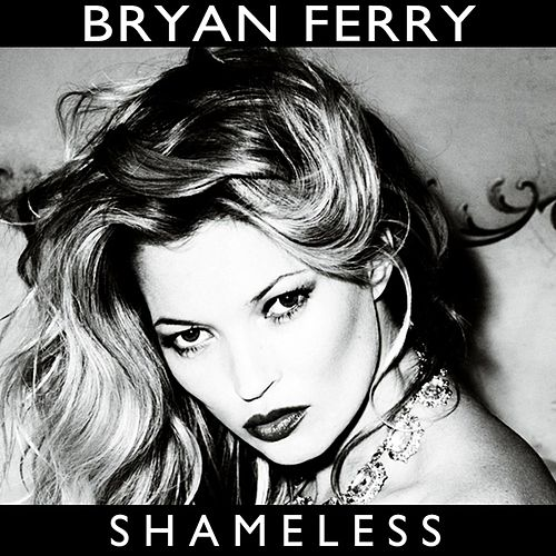 Play & Download Shameless (Remixes) by Bryan Ferry | Napster
