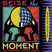 Play & Download Promise Keepers - Seize The Moment by Maranatha! Promise Band | Napster