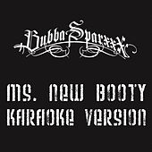 Play & Download Ms. New Booty (Karaoke Version) by Bubba Sparxxx   Napster