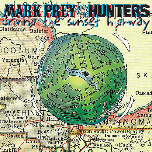 Play & Download Driving the Sunset Highway by Mark Prey and the Hunters | Napster
