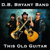 Play & Download This Old Guitar by D.B. Bryant Band | Napster
