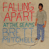 Falling Apart At The Seams by Brett Mitchell