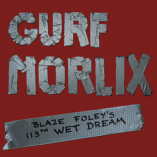 Blaze Foley's 113th Wet Dream by Gurf Morlix