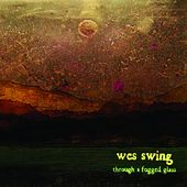 Play & Download Through a Fogged Glass by Wes Swing | Napster