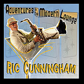 Adventures in the Modern Lounge by Ric Cunningham