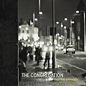 Not for Sleepin' by Congregation