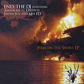 Play & Download Fires on the Shore by END: The DJ | Napster