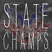 Apparently, I'm Nothing by State Champs