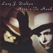 Play & Download Here's To Hank by Lacy J. Dalton | Napster