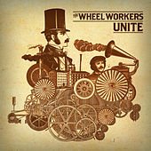 Play & Download Unite by The Wheel Workers | Napster