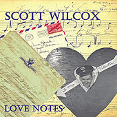 Love Notes by Scott Wilcox