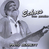 Play & Download Echoes from Paradise by Pinto Bennett | Napster