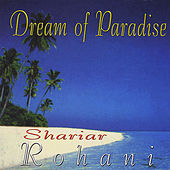 Play & Download Dream of Paradise by Shariar Rohani | Napster