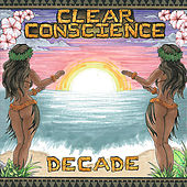 Play & Download Decade (A Decade of Clear Conscience 2000-2010) by Clear Conscience | Napster
