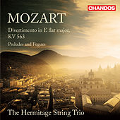 Play & Download Mozart: Divertimento, K. 563 - Preludes and Fugues by Hermitage String Trio | Napster