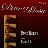 Dinnermusic Vol. 7 - Movie Themes - Piano Solo by Dinner Music