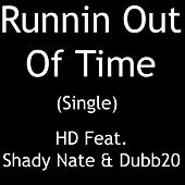 Play & Download Runnin Out of Time - Single by HD | Napster