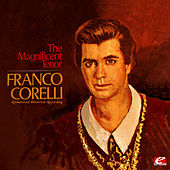 Play & Download The Magnificent Tenor (Remastered Historical Recording) by Franco Corelli | Napster