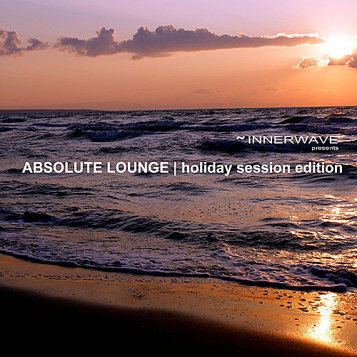 Absolute Lounge - Holiday Session Edition by Various Artists