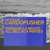 Play & Download Tarradella Nights / All Bellaca Parties by Cardopusher | Napster