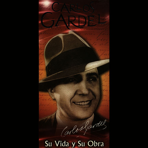 Play & Download Su Vida y Su Obra by Carlos Gardel | Napster
